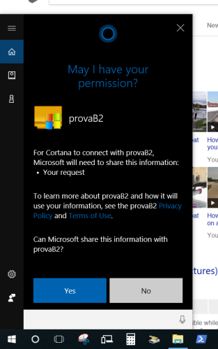 Cortana asks the user permission to connect with the requested bot (only the first time you call it).